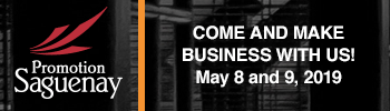 Promotion Saguenay - Come and make business with us! May 8and 9, 2019